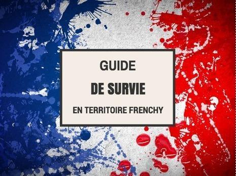 Bien vivre au pays des (faux) Droits de l'Homme : Guide de survie en territoire frenchy | Entrepreneurs du Web | Scoop.it