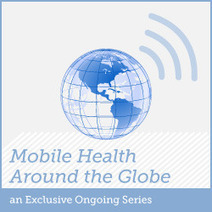Mobile Health Around the Globe: What's Happening in mHealth in ... | eHealth & eCoaching | Scoop.it