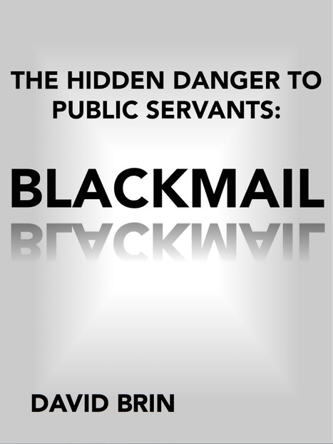 The Hidden Danger to Public Servants: BLACKMAIL | Politics for the Twenty-first Century | Scoop.it