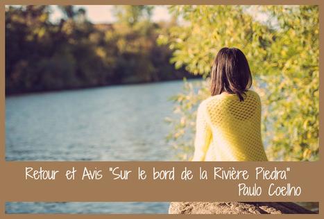 Sur le bord de la Rivière Piedra - Paulo Coelho | Détente et bien être | Scoop.it