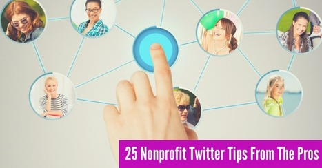 25 Nonprofit Twitter Tips From The Pros | ePhilanthropy | Scoop.it