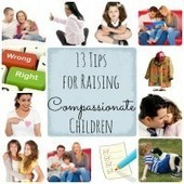 13 Tips for Raising Compassionate Children at Babble | Empathy in Early Childhood | Scoop.it