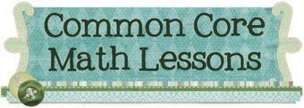 Common Core Math Lessons | Teacher Tools and Tips | Scoop.it