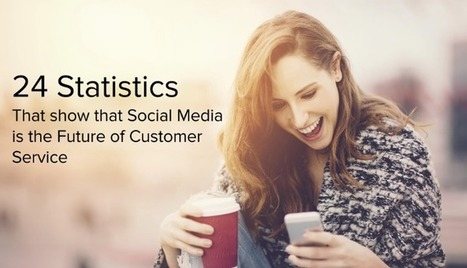 24 Statistics That Show Social Media is the Future of Customer Service | Modern Marketer | Scoop.it