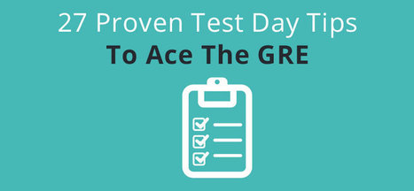 27 Proven Test Day Tips To Ace The GRE - CrunchPrep GRE | GRE Preparation and Study Tips | Scoop.it