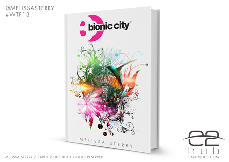 Bionic City presented at Write the Future, Royal Society, May 2013 | Bionic City® | Scoop.it