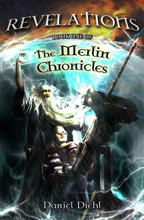 The Merlin Chronicles - Revelations - INTRO | Daniel Diehl BOOKS! | Scoop.it