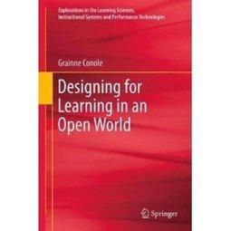 Designing for Learning in an Open World (Grainne Conole)   Transformative Digital Learning Design   Scoop.it