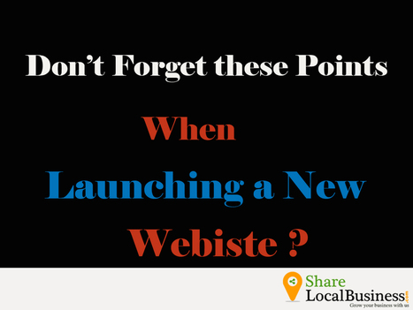 9 Important Points to Consider before Launching a New Website without Error | sharelocalbusiness | Scoop.it