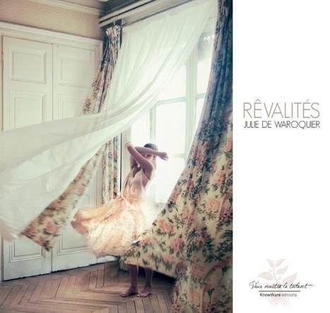 Rêvalités de Julie de Waroquier | Livres photo | Scoop.it