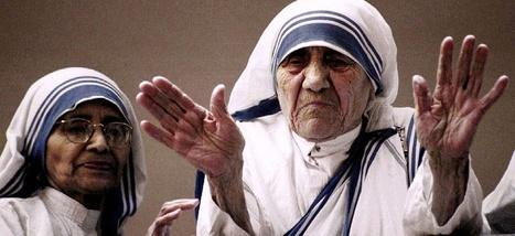 Mère Teresa était une fanatique, une fondamentaliste et une imposture | Le gratin de la bêtise | Scoop.it
