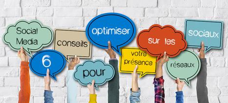 #SocialMedia : 6 conseils pour optimiser votre présence sur les réseaux sociaux - WiziShop Blog Ecommerce | Dominique Choisel | Scoop.it