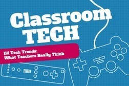 The Biggest EdTech Trends: What Teachers Really Think - Edudemic | Educational Te'a'chnology | Scoop.it