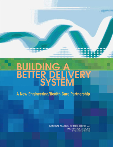 Building a Better Delivery System:  A New Engineering/Health Care Partnership | Systems and Modeling in Everyday Life | Scoop.it