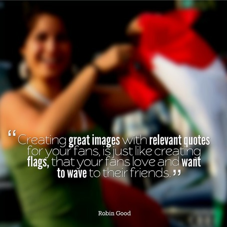 Creating Great Images With Quotes Is Like Creating Flags For Your Fans To Wave: 3 Free Tools To Create Your Own | The Perfect Storm Team | Scoop.it