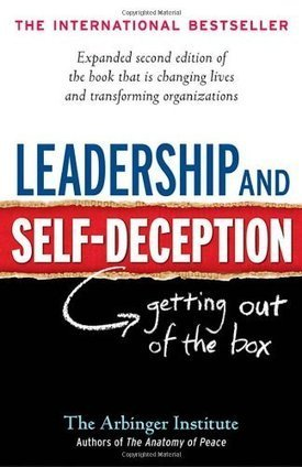 Arbinger Institute: Leadership and Self-Deception: Getting out of the Box | Ideas management | Scoop.it