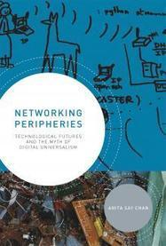 Networking Peripheries Technological Futures and the Myth of Digital Universalism | The MIT Press | Information, memories and tecnopolitics | Scoop.it