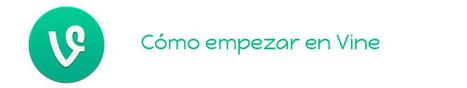 Cómo empezar en Vine | Con visión pedagógica: Recursos para el profesorado. | Scoop.it