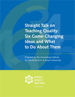 Straight Talk on Teaching Quality: Six Game-Changing Ideas and What to Do About Them   Annenberg Institute for School Reform   Tradition and Innivation in 21st Century Education   Scoop.it