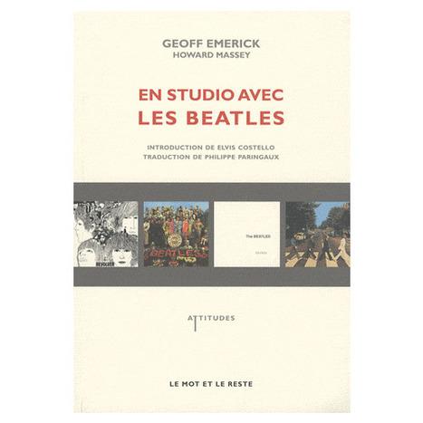 En studio avec les Beatles - Geoff Emerick/Howard Massey | Histoire de l'art & littérature | Scoop.it
