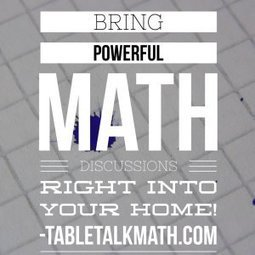 Table Talk Math: Finally a Math Resource for Parents is Here! | Professional Learning for Busy Educators | Purposeful Pedagogy | Scoop.it