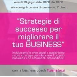 Workshop STRATEGIE DI SUCCESSO PER MIGLIORARE IL TUO BUSINESS   Comunicare fa Rima con Amare   Scoop.it