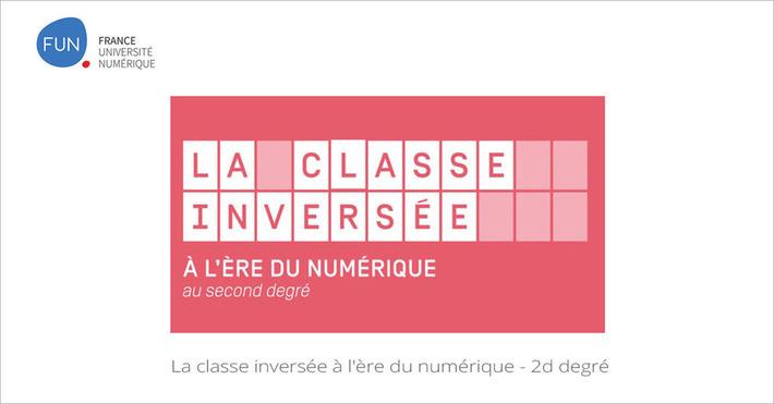 [Today] MOOC La classe inversée à l'ère du numérique - 2d degré | MOOC Francophone | Scoop.it