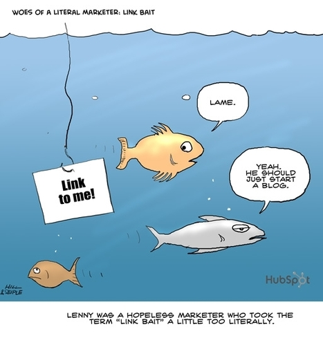 Is all link bait unlikable? The Marketer's Ultimate Guide to Link Bait | An Eye on New Media | Scoop.it