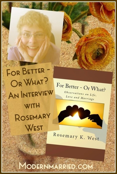 For Better or What? An Interview with Rosemary West | For Better Or What | Scoop.it