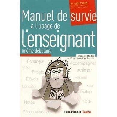 Manuel de survie à l'usage de l'enseignant, même débutant | Parle en français! | Scoop.it
