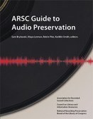 ARSC Guide to Audio Preservation — Council on Library and Information Resources | Bibliodata | Scoop.it