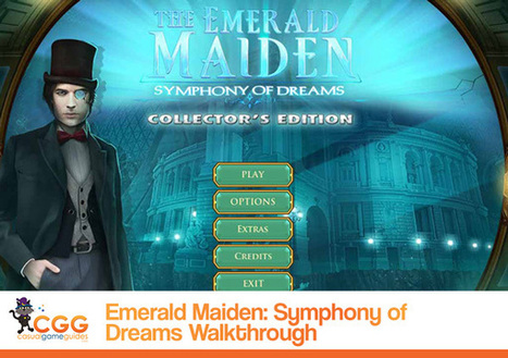 The Emerald Maiden: Symphony of Dreams Walkthrough: From CasualGameGuides.com | Casual Game Walkthroughs | Scoop.it