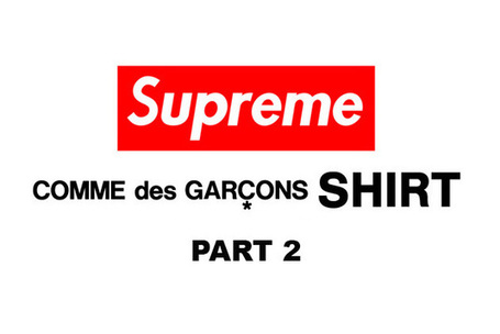Supreme x COMME des GARCONS SHIRT Part 2 Coming Soon ... | COMME des | Scoop.it