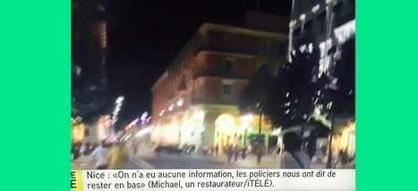 Attentat de Nice: la nuit où la télé française a sombré | La Lorgnette | Scoop.it