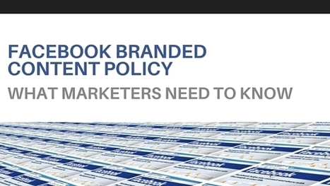 Facebook Branded Content Policy : What Marketers Need To Know - V3B: Marketing and Social Media Agency | Business: Economics, Marketing, Strategy | Scoop.it