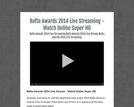 Bafta Awards 2014 Live Streaming - Watch Online Super HD - Tackk | All Latest Movies Available IN HD Quality | Scoop.it