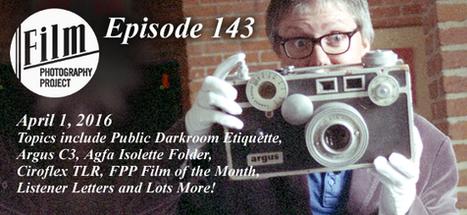 Film Photography Podcast 143 | Film Photography Project | L'actualité de l'argentique | Scoop.it