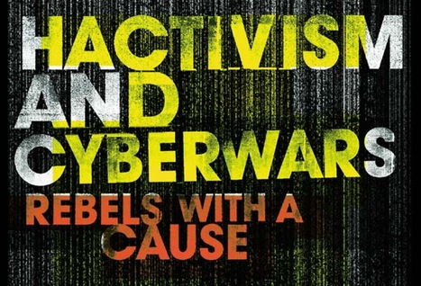 Hacktivism and Cyberwars: Rebels with a cause? by Tim Jordan &  Paul A. Taylor (2004) | Digital #MediaArt(s) Numérique(s) | Scoop.it