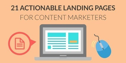 21 Actionable Landing Pages for Content Marketers | Digital-News on Scoop.it today | Scoop.it