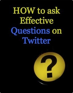 How to Ask Effective Questions on Twitter | Social Media | Scoop.it