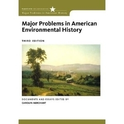 Major Problems in American Environmental History | Topics of my interest | Scoop.it