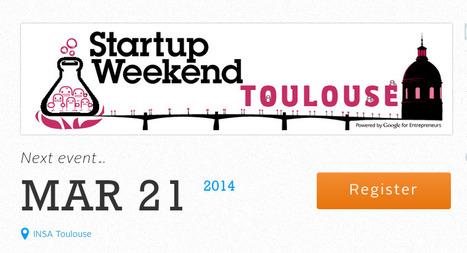 Startup Weekend Toulouse 2014 le 21 Mars à l'INSA | Toulouse networks | Scoop.it