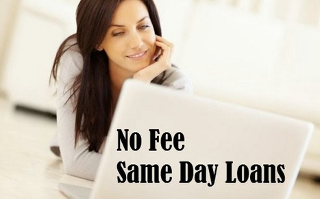 No Fee Same Day Loans- Obtain Instant Financial Assist For Meeting Dire Needs | No Fee Same Day Loan- Short Term Small Payday Loans With Bad Credit OK | Scoop.it
