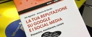 La tua reputazione sul web, un libro aiuta a gestirla | l'arte del personal branding | Scoop.it