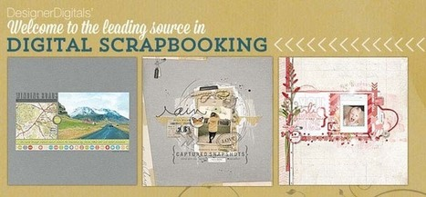Digital Scrapbooking Ideas, Supplies, Tips, Printables and Much More - DesignerDigitals | SoHoIntResearch046 | Scoop.it