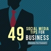 49 Social Media Tips For Business: Ready To Tweet Tips on #SocialMedia   SocialMedia_me   Scoop.it