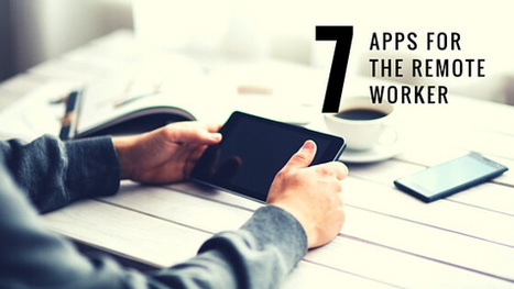 7 Must-Have Apps for the Remote Worker | Mobile: Recruitment and Applications | Scoop.it