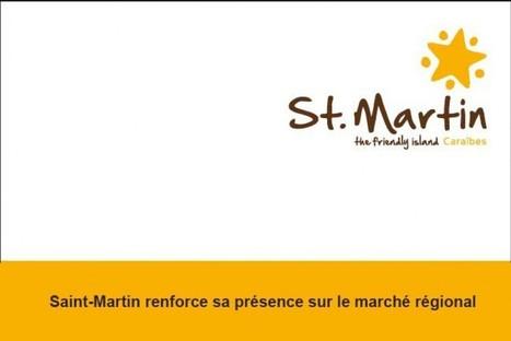 Saint-Martin renforce sa présence sur les antilles françaises | Infos Tourisme Antilles Guyane Réunion | Scoop.it