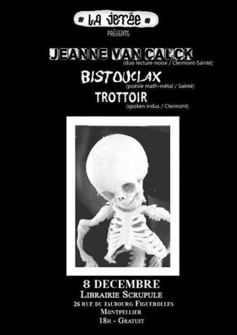 Montpellier - Jeanne VAN CALCK, Trottoir et Bistouclax le 8 décembre - IDHERAULT.TV | ID Herault | Scoop.it
