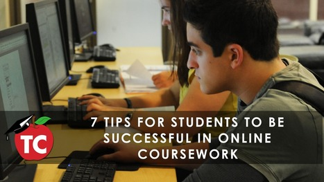 7 Tips for Students to Be Successful in Online Coursework | Modern Education | Scoop.it